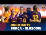 [HIGHLIGHTS] FUTBOL FEM (UCL): FC Barcelona – Glasgow City (5-0)