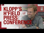 Jürgen Klopp's pre-Huddersfield press conference