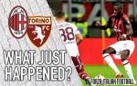 VIDEO: AC Milan 0-0 Torino – What Just Happened?