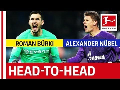 Roman Bürki vs. Alexander Nübel - Rival Goalkeepers Go Head-to-Head