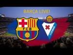 ⚽Barça - Eibar | BARÇA LIVE: Warm Up & Match Center #BarçaEibar