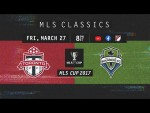 FULL MATCH REPLAY: Seattle Sounders vs Toronto FC | MLS Cup 2017 | MLS Classics