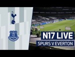 N17 LIVE | SPURS V EVERTON | PRE-MATCH BUILD-UP