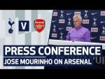 PRESS CONFERENCE | JOSE MOURINHO PREVIEWS ARSENAL