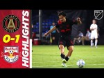 Atlanta United FC 0-1 New York Red Bulls | Valot's Goal Sinks Atlanta | MLS Highlights
