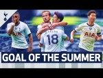 GOAL OF THE SUMMER | VOTE NOW | Harry Kane, Heung-min Son, Steven Bergwijn & Toby Alderweireld