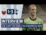 INTERVIEW | JOE HART ON DEBUT IN SHKËNDIJA WIN
