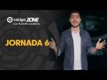 LaLiga Zone con Rodolfo Landeros: Jornada 6