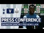PRESS CONFERENCE | DAVINSON SANCHEZ PREVIEWS LASK | Spurs v LASK