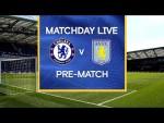 Matchday Live: Chelsea v Aston Villa | Pre-Match | Premier League Matchday