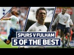 5 OF THE BEST | SPURS TOP 5 HOME GOALS V FULHAM | Ft. Lucas, Kanoute, Trippier, Keane & Anderton!