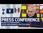 PRESS CONFERENCE | Jose Mourinho on Fulham